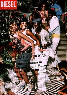 """In 2001 Diesel launched a $15 million print campaign featuring a fictitious newspaper, The Daily African. Black models in Diesel jeans lounged in limos or lay across mahogany desks under headlines imagining Africa's supremacy as a world power (""""African Expedition to Explore Unknown Europe by Foot"""").  It won that year's Grand Prix at the International Advertising Festival in Cannes."""
