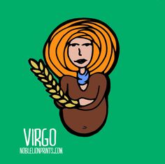 Virgo from my illustrated Astrology Collection! FREE DOWNLOAD on my website! http://www.noblelionprints.com/blog/zodiac-illustrations-by-chelsea-smith