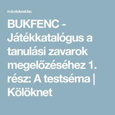 BUKFENC - Játékkatalógus a tanulási zavarok megelőzéséhez 1. rész: A testséma | Kölöknet Album, Baba, Card Book