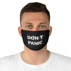 Dont Panic Face Mask Sarcastic Face, Funny Face Mask, Face Masks, Friends Font, Mask Making, Ear Loop, Real Man, Funny Faces, Tatoo