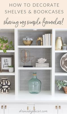 Shelf styling make easy! These simple formulas make it easy to have stylish bookcases and shelves by giving you ideas of how to arrange your accessories! Styling Bookshelves, Shelves, Driven By Decor, Diy Home Decor Easy, Simple Living Room Decor, Decor Inspiration, Home Decor, Shelf Decor, Bookcase Decor