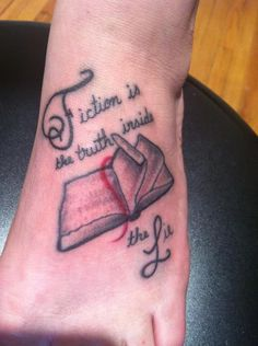 Fiction is the truth inside the Lie ~ Stephen King #tattoo #stephenking