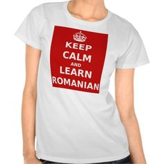 "parleremo - language - languages - romanian |  ""Keep Calm and Learn Romanian"" T-shirts"