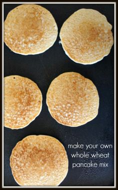 Make Your Own Whole Wheat Pancake Mix...so good and easy!  I just add water!