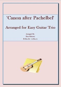 'Canon after Pachelbel' Instrumental - for easy Guitar trio  FREE DOWNLOAD    http://www.teacherspayteachers.com/Product/Canon-after-Pachelbel-Instrumental-for-easy-Guitar-trio