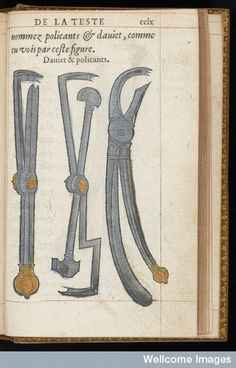 Hand coloured illustration of surgical instruments 1561 By: Ambroise Paré  (pinterest.com/pin/287386019942160519/) From: La methode curative des playes, et fractures de la teste humaine.