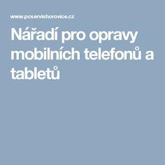 Nářadí pro opravy mobilních telefonů a tabletů