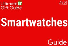 Holiday Gift Guide 2016 – 2017: Top 10 Best Smartwatches #android #google #smartphones