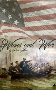 Waves and War 1812 by Kevin Moore, amazon.com