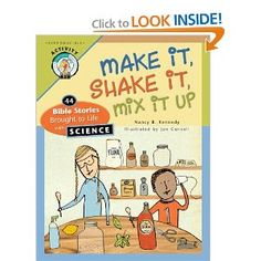 Amazon.com: Make It Shake It Mix It Up: 44 Bible Stories Brought to Life with Science (9780758613349): Nancy B. Kennedy: Books