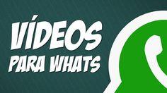 Videos para Whatsapp + vistos em março de 2017 Veja antes que acabe...