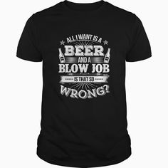 Beer shirt All I Want Is A Beer And A Blow tee, Order HERE ==> https://www.sunfrog.com/LifeStyle/110751299-330222493.html?6782, Please tag & share with your friends who would love it , #superbowl #xmasgifts #birthdaygifts