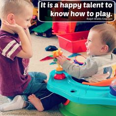 It is a happy talent to know how to play. -Ralph Waldo Emerson