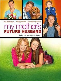 """Its a Wonderful Movie - Your Guide to Family Movies on TV: Lea Thompson stars in UP Original Movie """"My Mother's Future Husband"""" Go To Movies, Family Movies, New Movies, Hindi Movies, Watch Movies, Movies Online, Love Movie, Movie Tv, Christmas Movies On Tv"""