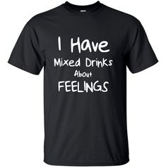 A quality short sleeve T Shirt . Size Guides Men's T shirts S M L XL Women's T Shirts S M XL XXL Drinking Quotes, Mixed Drinks, Cool Designs, Alcohol, Etsy Shop, Clothing, Mens Tops, T Shirt, Rubbing Alcohol