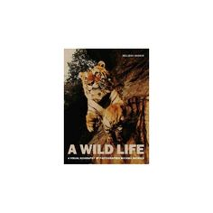 Wild Life : A Visual Biography of Photographer Michael Nichols (Hardcover) (Melissa Harris)