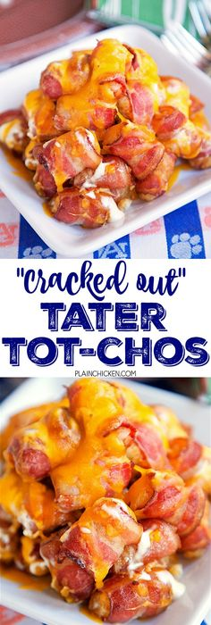 "Cracked Out"" Tater Tot-Chos - Bacon wrapped tater tots topped with ..."