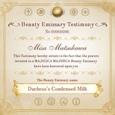 "The Beauty Emissary name ""Misa Matsukawa"" has been granted to the Beauty Emissary ""Duchess's Condensed Milk."""