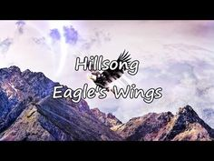 Hillsong - Eagle's Wings [with lyrics] - YouTube