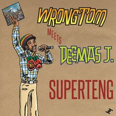 Wrongtom Meets Deemas J. / Superteng / Tru Thoughts