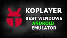 Best Android Emulator for Windows 10 (2017)