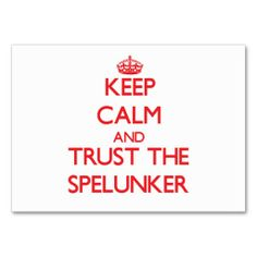 Keep Calm and Trust the Spelunker Business Card