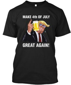 d6bd67c5 Make 4th Of July Great Again T Shirt Black T-Shirt Front Campfires, 4th