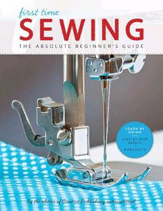 First time sewing step by step basics and easy projects