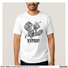 Retro Killer robot destroy T Shirts