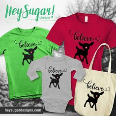 """Our """"Believe"""" items feature a cute Rudolph silhouette with sparkly red nose and the word """"Believe"""" in decorative lettering. Show your holiday spirit in these sweet Believe items! Get yours at www.heysugardesigns.com"""