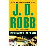 Buy Indulgence in Death by J.D Robb at Mighty Ape NZ. It's playing more and more like it was for the thrill. And if that's the way it is, he's already looking for the next thrill. I Love Books, Good Books, My Books, Delaware, Reading Challenge, Reading Levels, Thats The Way, Romance Novels, Paperback Books