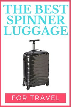 Reviews of the Best Spinner Luggage for Travel