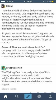 THIS IS THE BEST. I hate 3edgy5me theories too. Even when it's not kids shows. >> *secretly loves those theories but repins this anyways bc its cute*
