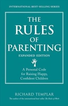 The Rules of Parenting by Richard Templar ~ 5 out of 5