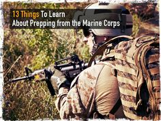 13 Things To Learn About Prepping From The Marine Corps