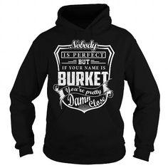 I Love BURKET Pretty - BURKET Last Name, Surname T-Shirt T-Shirts