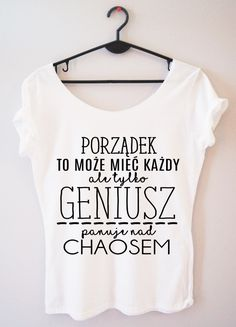"PROORIGINAL BLUZKA ""PORZĄDEK TO MOŻE MIEĆ KAŻDY..."" T Shirty, Days For Girls, Weekend Humor, Fashion Themes, Closet Essentials, Funny Outfits, Kawaii Clothes, Diy Shirt, Man Humor"