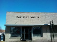 Day 'ight donuts.