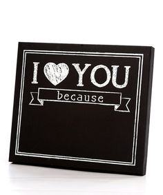 Love this 'I Love You Because' Chalkboard Wall Art on #zulily! #zulilyfinds