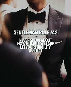 Gentleman Rules, True Gentleman, Gentleman Style, Rule 42, Chivalry Quotes, Gentlemens Guide, Motivational Quotes, Inspirational Quotes, Gentlemans Club