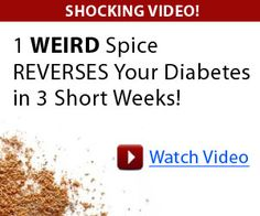 wierdspice33.com | Shocking Video! 1 Weird Spice Reverses Your Diabetes In 3 Short Weeks ...