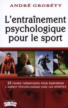 L'entraînement psychologique pour le sport by André Grobéty http://www.amazon.ca/dp/2896970029/ref=cm_sw_r_pi_dp_kTHgvb1WKSJVR