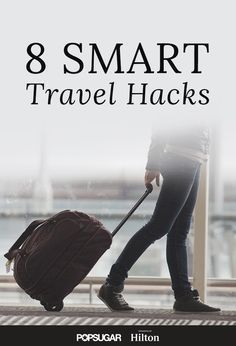 Travel like a pro with these smart hacks.