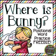 Free! Where is Bunny? {Positional Word Practice} - repinned by @PediaStaff – Please Visit ht.ly/63sNt for all our pediatric therapy pins
