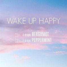 Essential Oil Diffuser Blend - Wake Up Happy (Bergamot + Peppermint) Bergamot Essential Oil, Essential Oil Diffuser Blends, Doterra Essential Oils, Yl Oils, Oil Quote, Aromatherapy Oils, Young Living, Peppermint, Mornings