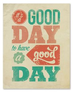 Teksten & quotes   Good day to have a good day Door marittvt