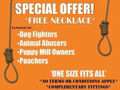 Free necklace for all animal abusers. Stop Animal Cruelty, Schnapps, Puppy Mills, Animal Welfare, Animal Rights, Compassion, In This World, Animal Rescue, Something To Do