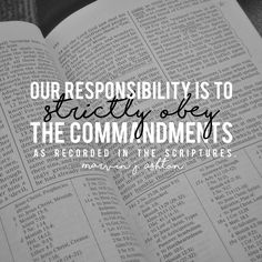 """Our responsibility is to strictly obey the commandments as recorded in the scriptures."" #lds #ashton #obedience"