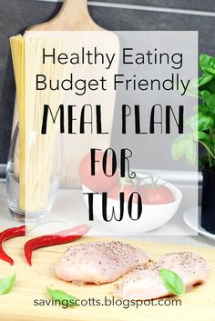 Save money with this healthy eating budget friendly meal plan for two                                                                                                                                                                                 More