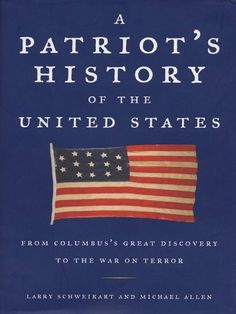 A Patriot's History of the United States: From Columbus's Great Discovery to the War on Terror by Larry Schweikart, http://www.amazon.com/dp/B000OZ0NSA/ref=cm_sw_r_pi_dp_ZnbJsb0CXD6JZ